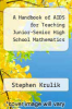 cover of A Handbook of AIDS for Teaching Junior-Senior High School Mathematics