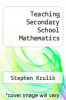 cover of Teaching Secondary School Mathematics