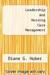 Leadership and Nursing Care Management by Diane G. Huber - ISBN 9780721665146
