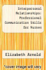 cover of Interpersonal Relationships: Professional Communication Skills for Nurses (2nd edition)
