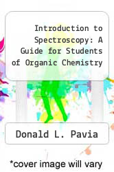 Introduction to Spectroscopy: A Guide for Students of Organic Chemistry by Donald L. Pavia - ISBN 9780721671192