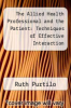 cover of The Allied Health Professional and the Patient: Techniques of Effective Interaction