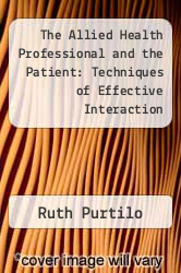 Cover of The Allied Health Professional and the Patient: Techniques of Effective Interaction EDITIONDESC (ISBN 978-0721674087)