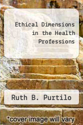 Cover of Ethical Dimensions in the Health Professions EDITIONDESC (ISBN 978-0721674117)