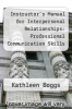 cover of Instructor`s Manual for Interpersonal Relationships: Professional Communication Skills for Nurses (3rd edition)