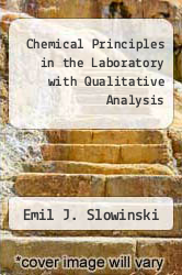 Chemical Principles in the Laboratory with Qualitative Analysis by Emil J. Slowinski - ISBN 9780721683669