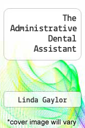 Cover of The Administrative Dental Assistant 3 (ISBN 978-0721691930)