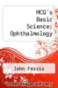 cover of MCQ`s Basic Science: Ophthalmology (1st edition)