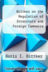 Cover of Bittker on the Regulation of Interstate and Foreign Commerce  (ISBN 978-0735542242)