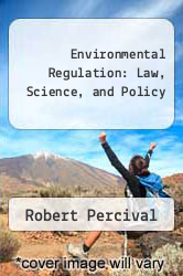 Cover of Environmental Regulation: Law, Science, and Policy 5 (ISBN 978-0735557864)