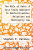 cover of The ABCs of Debt: A Case Study Approach to Debtor/Creditor Relations and Bankruptcy Law