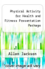 cover of Physical Activity for Health and Fitness Presentation Package