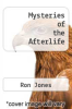 cover of Mysteries of the Afterlife