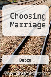 Choosing Marriage A digital copy of  Choosing Marriage  by Debra. Download is immediately available upon purchase!