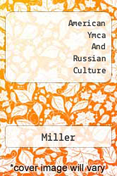 The American YMCA and Russian Culture by Matthew Lee Miller - ISBN 9780739177563
