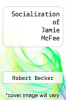 cover of Socialization of Jamie McFee