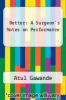 cover of Better: A Surgeon`s Notes on Performance