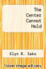cover of The Center Cannot Hold