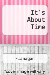 It's About Time A digital copy of  It's About Time  by Flanagan. Download is immediately available upon purchase!