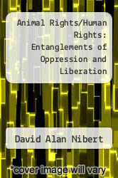 Cover of Animal Rights/Human Rights: Entanglements of Oppression and Liberation 288 (ISBN 978-0742517752)