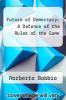 cover of Future of Democracy: A Defence of the Rules of the Game