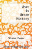 cover of What is Urban History (1st edition)