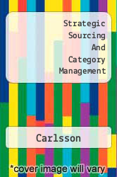 Strategic Sourcing And Category Management A digital copy of  Strategic Sourcing And Category Management  by Carlsson. Download is immediately available upon purchase!