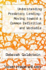 cover of Understanding Predatory Lending: Moving toward a Common Definition and Workable Solutions