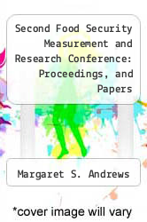 Cover of Second Food Security Measurement and Research Conference: Proceedings, and Papers EDITIONDESC (ISBN 978-0756729592)