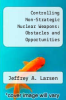 cover of Controlling Non-Strategic Nuclear Weapons: Obstacles and Opportunities
