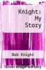 cover of Knight: My Story