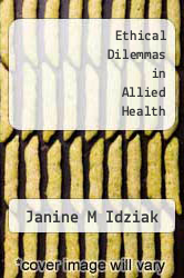 Ethical Dilemmas in Allied Health by Janine M Idziak - ISBN 9780757563713