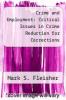 cover of Crime and Employment: Critical Issues in Crime Reduction for Corrections ( edition)