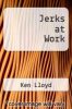 cover of Jerks at Work
