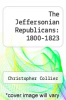 cover of The Jeffersonian Republicans: 1800-1823