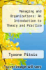 cover of Managing and Organizations: An Introduction to Theory and Practice