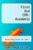 cover of First Aid CPR: Academic (3rd edition)