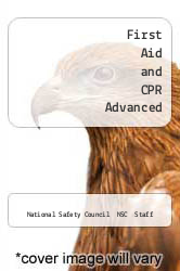 First Aid and CPR Advanced by National Safety Council  NSC  Staff - ISBN 9780763705305