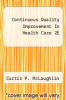 cover of Continuous Quality Improvement In Health Care 2E (2nd edition)