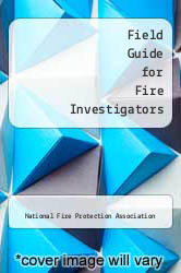 Field Guide for Fire Investigators by National Fire Protection Association - ISBN 9780763743994
