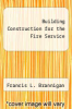 cover of Building Construction for the Fire Service (4th edition)