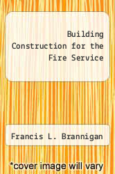 Cover of Building Construction for the Fire Service 4 (ISBN 978-0763744946)