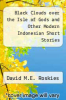 cover of Black Clouds over the Isle of Gods and Other Modern Indonesian Short Stories