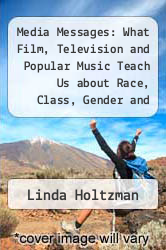 Cover of Media Messages: What Film, Television and Popular Music Teach Us about Race, Class, Gender and Sexual Orientation EDITIONDESC (ISBN 978-0765603364)