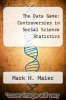 cover of The Data Game: Controversies in Social Science Statistics (3rd edition)