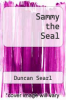 cover of Sammy the Seal