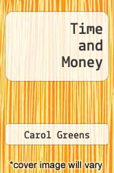 Time and Money by Carol Greens - ISBN 9780769000046