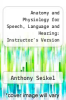 cover of Anatomy and Physiology for Speech, Language and Hearing: Instructor`s Version (2nd edition)