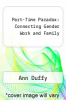 cover of Part-Time Paradox: Connecting Gender Work and Family