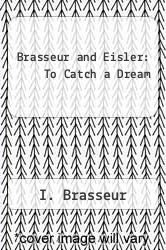Cover of Brasseur and Eisler: To Catch a Dream EDITIONDESC (ISBN 978-0771573934)
